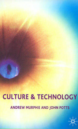 Murphie and Potts, Culture and Technology