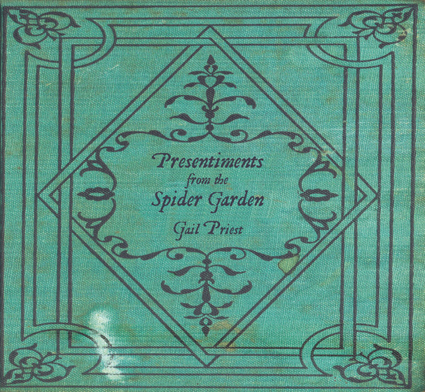 Gail Priest, Presentiments from the Spider Gardens
