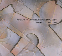 artefacts of australian experimental music volume II 1974-1983