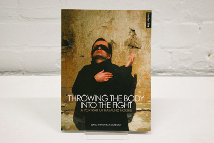 Throwing the Body into the Fight, A Portrait of  Raimond Hoghe, a Live Art Development Agency publication